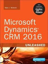 Microsoft Dynamics CRM 2016 Unleashed (includes Content Update Program): With Ex