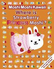 MoshiMoshiKawaii: Where Is Strawberry Princess Moshi?, Mind Wave Inc., Good Book