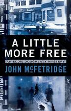 A Little More Free: An Eddie Doughtery Mystery (Paperback or Softback)