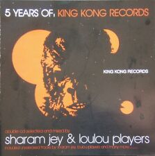 5 YEARS OF: KING KONG RECORDS - SHARAM JEY & LOULOU PLAYERS CENTRAL STATION 2CD