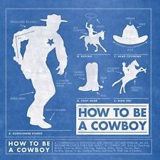 How to Be a Cowboy by Jim Arndt (2009, Hardcover)