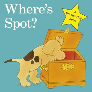 Where's Spot? Spot the Dog Original Lift the Flap Board Book by Eric Hill