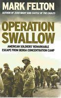 Mark Felton - Operation Swallow- Hardback First edition