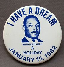"15 1982 MARTIN LUTHER KING I Have a Dream A HOLIDAY 3"" pinback"
