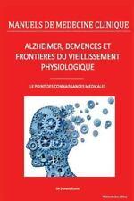 Manuels de Médecine Clinique: Alzheimer, démences et Frontières du...
