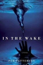 In the Wake by Per Petterson (2006, Hardcover)