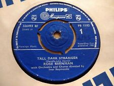 "ROSE BRENNAN "" TALL DARK STRANGER "" 7"" SINGLE VERY GOOD 1961 PHILIPS"
