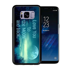 Love You To The Moon In Back With Night Time Shot For Samsung Galaxy S8 2017 Cas