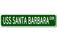 USS SANTA BARBARA AE 28 Ship Navy Sailor Metal Street Sign - Aluminum