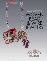 Lark Jewelry and Beading Bead Inspirations Ser.: Dallas Lovett's Woven Bead and