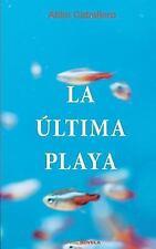 La Ultima Playa by Atilio Caballero (2016, Paperback)