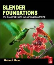 Blender Foundations: The Essential Guide to Learning Blender 2.6 By Roland Hess