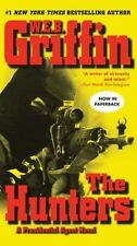 The Hunters by W. E. B. Griffin (2007, Paperback)