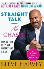 Straight Talk, No Chaser: How to Find, Keep, and Understand a Man by Steve Harve