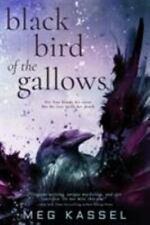 Black Bird of the Gallows Hardcover Meg Kassel