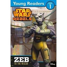 Star Wars Rebels: Zeb to the Rescue: Star Wars Young Readers, Good Condition Boo
