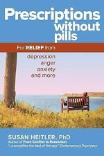 Prescriptions Without Pills : For Relief from Depression, Anger, Anxiety, and...