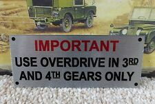 Overdrive Information Warning Bulkhead Plaque Plate Land Rover Series 1 2 2a 3