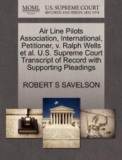 Air Line Pilots Association, International, Petitioner, V. Ralph Wells Et Al....