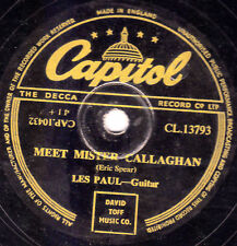 Les Paul & Mary Ford 78 rencontrer M. Callaghan/Take me in your arms Cap CL13793 EX