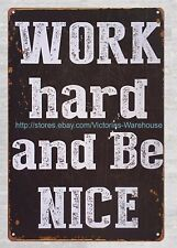 Uns Verkäufer-Work hard and Be NICE Metal Tin Sign Home Decor Wandbild