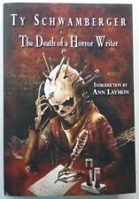 The Death of a Horror Writer by Ty Schwamberger 1st Edition LTD #18 of 125 Si...
