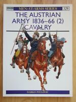 The Austrian Army 1836-66 (2): Cavalry (Men-at-Arms 329)