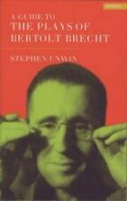 Plays and Playwrights: A Guide to the Plays of Bertolt Brecht by Stephen...