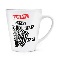 Tenga cuidado con Crazy Cebra Dama 12oz café con leche Taza Taza-Safari Animal Zoo Divertido