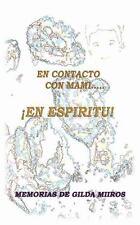 En Contacto con Mami? �en Esp�ritu! by Gilda Miros (2013, Paperback)