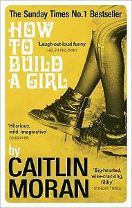 How to Build a Girl by Moran, Caitlin Book