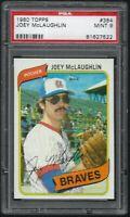 1980 Topps Joey McLaughlin Atlanta Braves #384 PSA 9 MINT SET BREAK