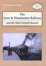 The Lynn & Hunstanton Railway & the West Norfolk Branch