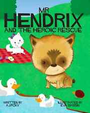 Mr Hendrix and The Heroic Rescue