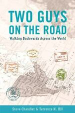 Two Guys: Two Guys on the Road : Walking Backwards Across the World 0 by...