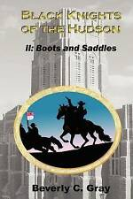 NEW Black Knights of the Hudson Book II: Boots and Saddles by Beverly C Gray