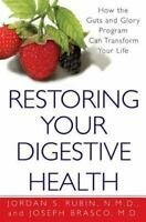Restoring Your Digestive Health : How the Guts and