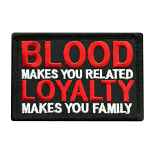 Blood Makes You Related Loyalty Makes Family Morale hook Patch (3.0 x 2.0 )