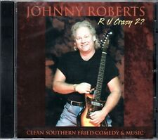 R U Crazy 2? [Clean Southern Fried Comedy & Music] by Johnny Roberts (CD, 2004)