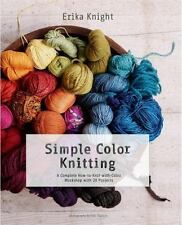 Simple Color Knitting : A Complete How to Knit with Color Workshop by Erika...