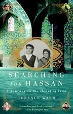 Searching for Hassan: A Journey to the Heart of Iran by Ward, Terence