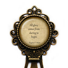 """Eugene F. Ware """"All glory comes from daring to begin."""" Bookmark"""