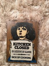 KITCHEN CLOSED Sick Of Cooking Wooden Wall Sign