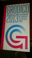 Grodico 2013 : Le dictionnaire du français tel qu'on le parle