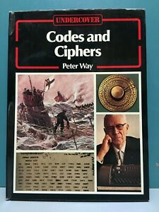 """""""Codes and Ciphers"""" by Peter Way 1st/1st HC/DJ 1977"""