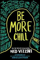 Be More Chill by Ned Vizzini 9780786809967 | Brand New | Free UK Shipping