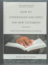 How to Understand and Apply the New Testament by Andrew David Naselli (P&R)