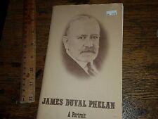 James Duval Phelan A Portrait 1982 Softcover