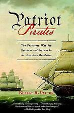 Patriot Pirates: The Privateer War for Freedom and Fortune in the American Revol