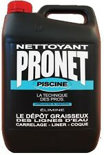 NETTOYANT PISCINE 5L COQUE LINER DEPOT GRAISSEUX LIGNE EAU ABORD PEDILUVE PRONET